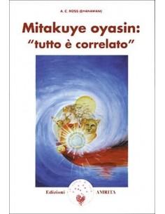 Mitakuye oyasin: Tutto è...