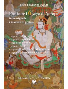 Praticare i 6 yoga di Naropa