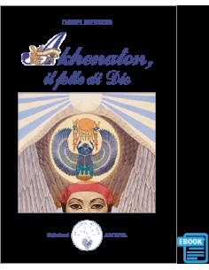 Akhenaton, il folle di Dio...